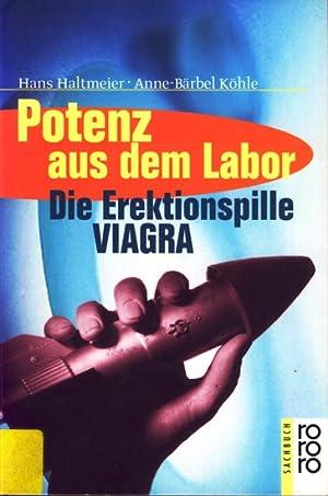 Potenz aus dem Labor - Die Erektionspille: Haltmeier, Hans ;
