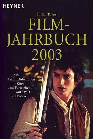Filmjahrbuch 2003 - Alle Erstaufführungen im Kino: Just, Lothar R.