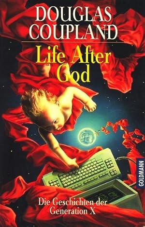 Life After God - Die Geschichten der: Coupland, Douglas: