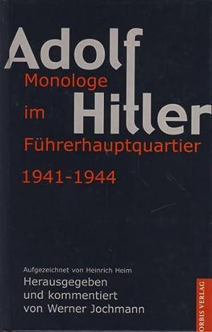 Adolf Hitler ~ Monologe im Führerhauptquartier 1941-1944.: Heim, Heinrich ;