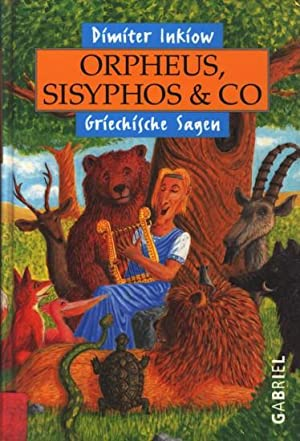 Orpheus, Sisyphos & Co - Griechische Sagen.: Inkiow, Dimiter: