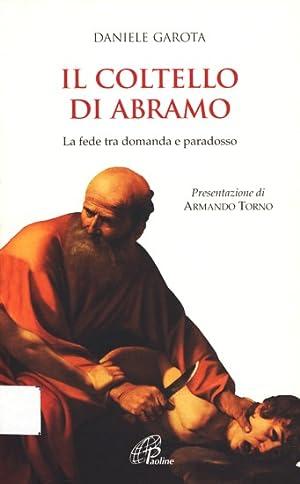Il coltello di Abramo - La fede: Garota, Daniele: