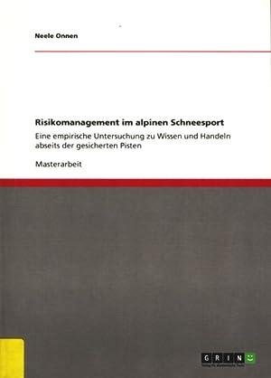 Risikomanagement im alpinen Schneesport ~ Eine empirische: Onnen, Neele: