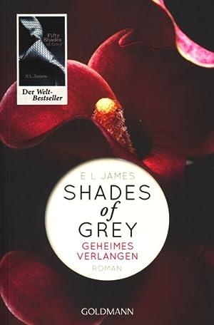 Shades of Grey ~ Geheimes Verlangen -: James, E L: