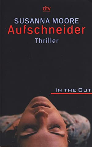 Aufschneider - In the cut : Thriller.