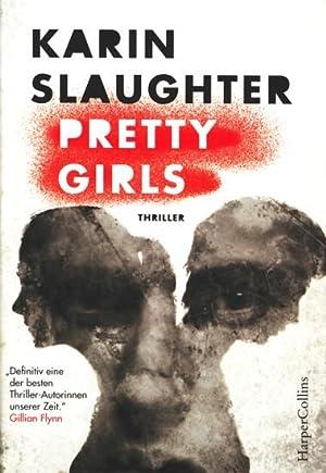 Pretty Girls : Thriller.: Slaughter, Karin: