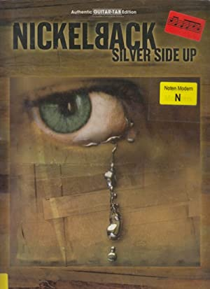 Nickelback ~ Silver Side Up : Authentic Guitar Tab.