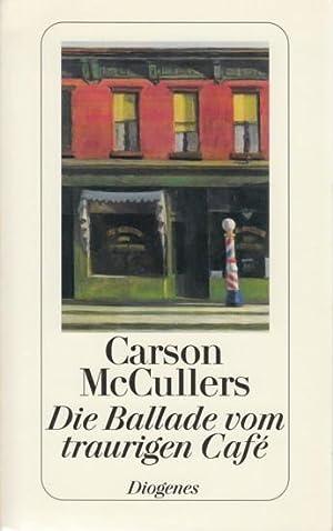 Die Ballade vom traurigen Cafe.: McCullers, Carson: