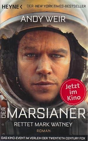 Der Marsianer - Rettet Mark Watney : Weir, Andy: