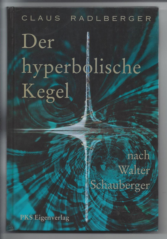 Der hyperbolische Kegel nach Walter Schauberger.