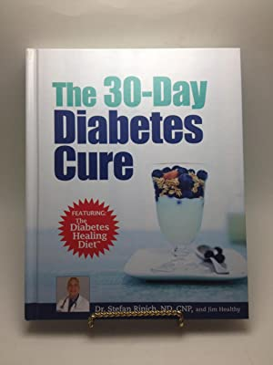 The 30-Day Diabetes Cure (Featuring The Diabetes Healing Diet): Ripich, Dr. Stefan; Healthy, Jim