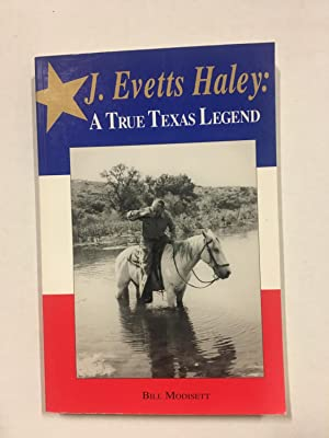 J. Evetts Haley: A True Texas Legend: Modisett, Bill