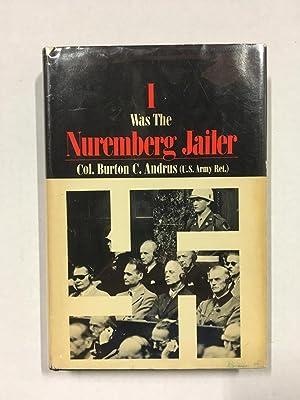 I Was the Nuremberg Jailer: Col. Burton C.