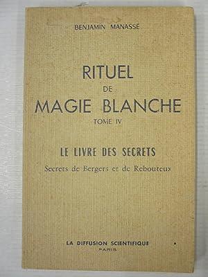 Rituel de magie blanche Tome IV Le: Manassé Benjamain