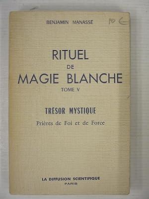 Rituel de magie blanche Tome V Trésor: Manassé Benjamin