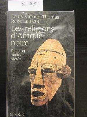 Les religions d'Afrique noire. Textes et traditions: Thomas, Louis-Vincent; Luneau,