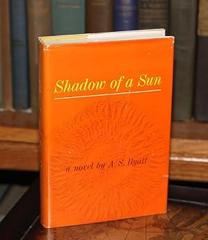 Shadow of a Sun: Byatt, A. S.