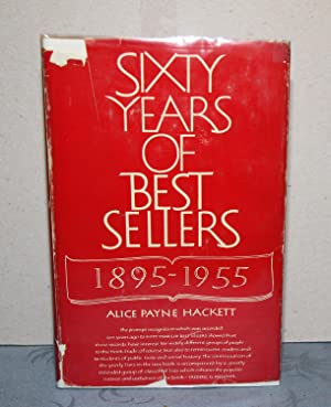 Sixy Years of Best Sellers 1895 - 1955: Hackett, Alice Payne