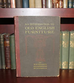 An introduction to Old English Furniture: Mallett, W. E.