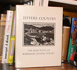 Jeffers Country; The Seed Plots of Robinson: Lyon, Horace (