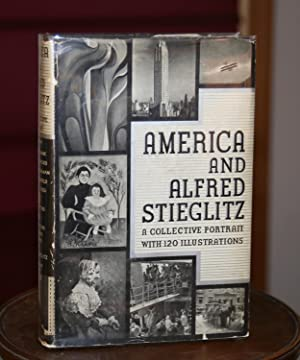 America and Alfred Stieglitz. A Collective Portrait: Anderson, Sherwood. Stein,