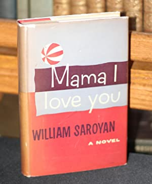 Mama I Love You: Saroyan, William