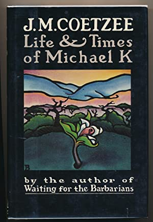 Life and Times of Michael K: Coetzee, J. M.
