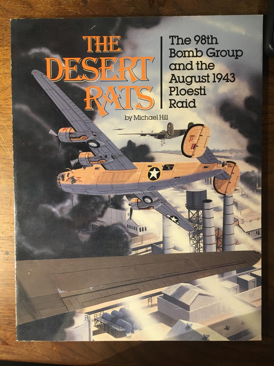 The Desert Rats 98th Bomb Group And August 1943 Ploesti Raid Michael