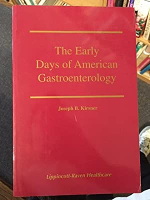 The Early Days of American Gastroenterology (Nestle Nutrition Workshop Series)