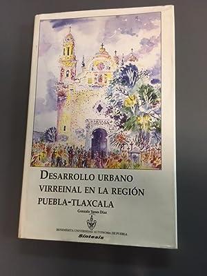 Desarrollo urbano virreinal en la region Puebla-Tlaxcala (Spanish Edition): Yanez Diaz, Gonzalo