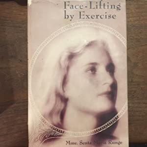 Face-Lifting by Exercise: Mme. Senta Maria