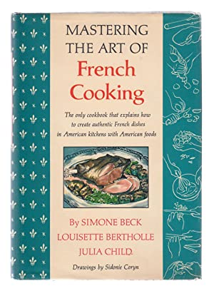 Mastering the Art of French Cooking [Signed): Child, Julia; Bertholle,