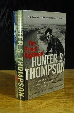 The Proud Highway: Saga of a Desperate: Thompson, Hunter; Brinkley,