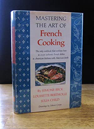Mastering the Art of French Cooking (First: Child, Julia; Bertholle,
