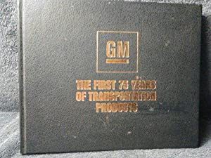 GM: The First 75 Years of Transportation
