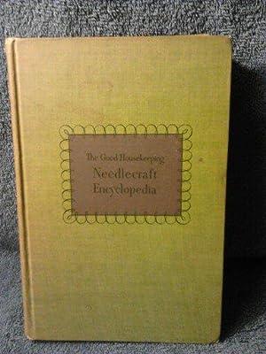 The Good Housekeeping Needlecraft Encyclopedia: Edited by: Alice Carroll