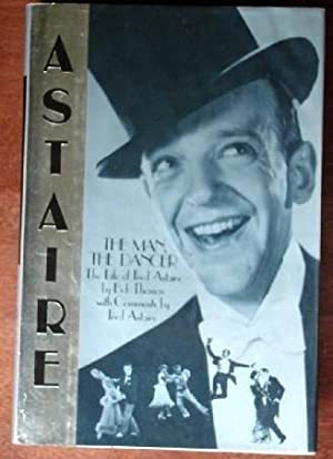 Astaire, The Man, The Dancer