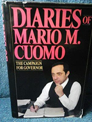 Diaries of Mario M. Cuomo The Campaign for Governor
