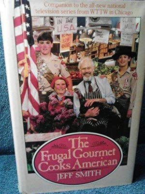 The Frugal Gourmet Cooks American: Jeff Smith