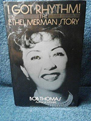 I got Rhythm The Ethel Merman Story