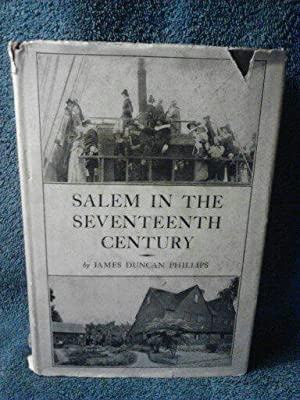 Salem in the Seventeenth Century: James Duncan Phillips