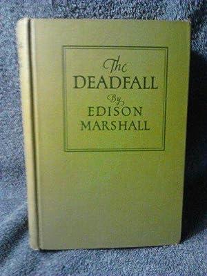 The Deadfall: Edison Marshall