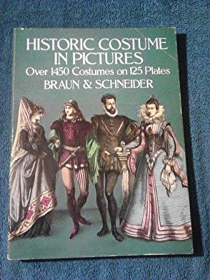 Historic Costume in Pictures (Dover Fashion and: Braun & Schneider