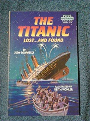 The Titanic: Lost and Found A Step: Judy Donnelly
