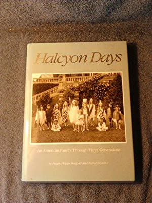 Halcyon Days: An American Family Through Three Generations