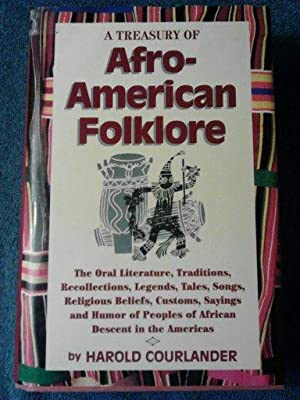A Treasury of Afro-American Folklore: The Oral: Courlander, Harold