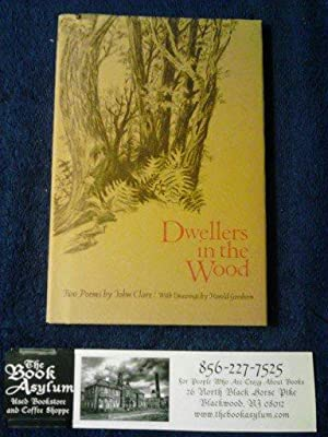 Dwellers in the Wood Two Poems by: John Clare