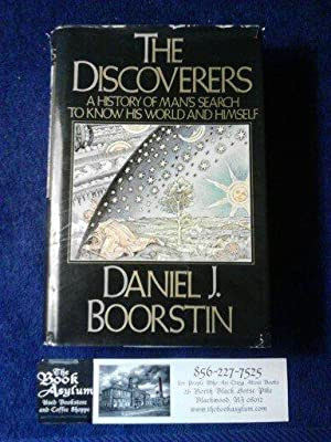 The Discoverers A history of man's search to know his world and himself