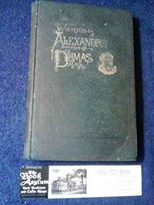 The Works of Alexandre Dumas Complete in Nine Volumes: Volume six-The Forty-Five Guardsmen