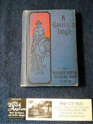 A Garrison Tangle: Charles King